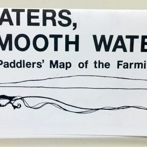 Quick Waters, Smooth Waters: A Paddlers' Map to the Farmington River